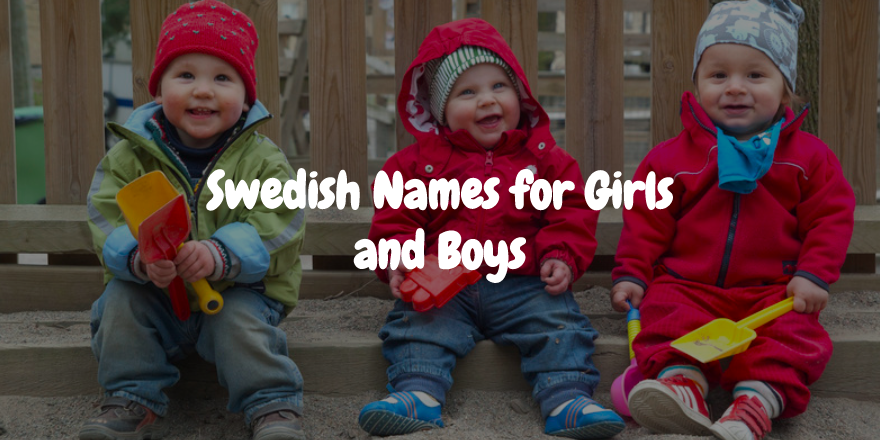 Top 100 Most Popular Swedish Girls & Boys Names For Your Baby